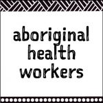 aboriginal health workers
